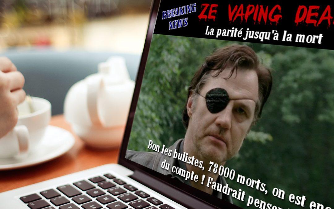 Actu vape au vitriol avec Ze Vaping Dead