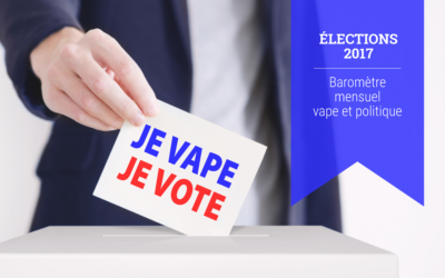 Baromètre mensuel vape et politique pour les élections 2017