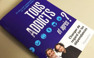 TOUS ADDICTS et après ? Un livre qui appelle à la raison…