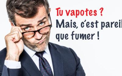 Soyons réalistes, fumer ou vapoter, c'est exactement pareil !
