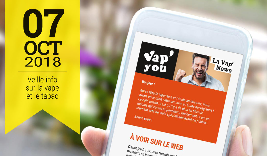 Vap'News : 7 octobre 2018