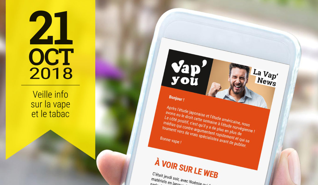 Vap'News : 21 octobre 2018