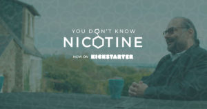 You don't know nicotine kickstarter