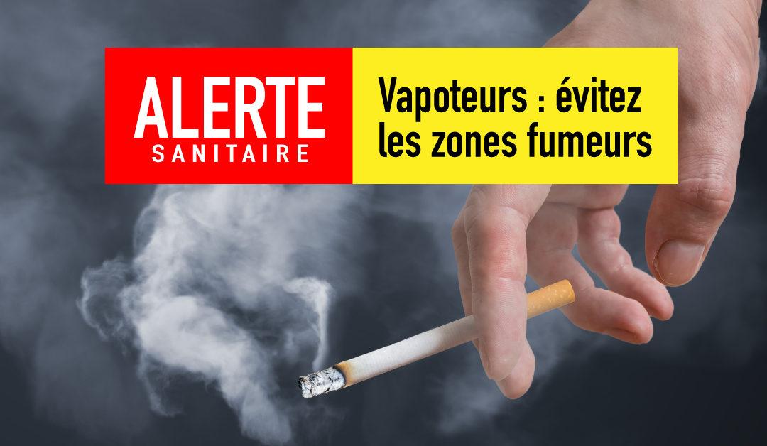 ALERTE aux vapoteurs : évitez les zones fumeurs