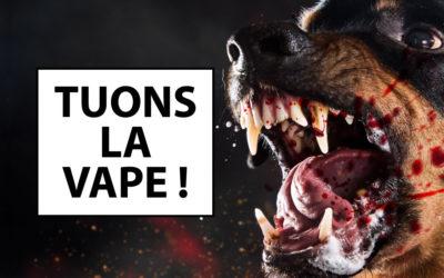 L'AFP et l'Allliance Contre le Tabac lâchent les chiens contre la vape !