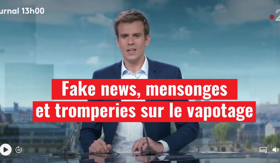 Mensonges, tromperies, vapotage France 2