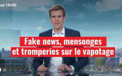 Sur France 2 : fakenews, mensonges et tromperies sur le vapotage