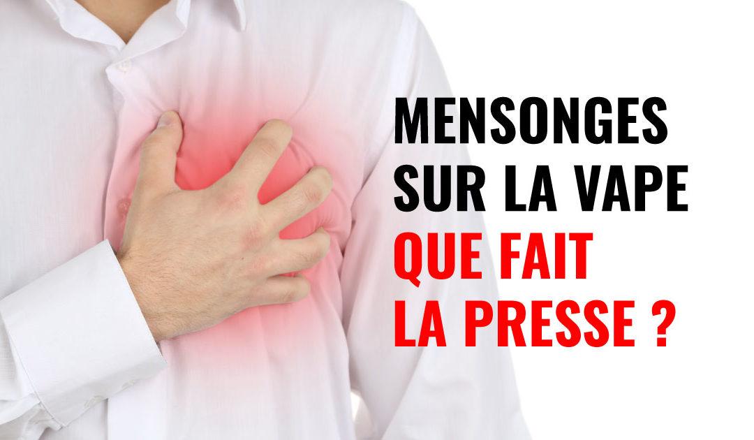 Vapotage et crise cardiaque, le mensonge dont la presse ne parle pas (plus)…