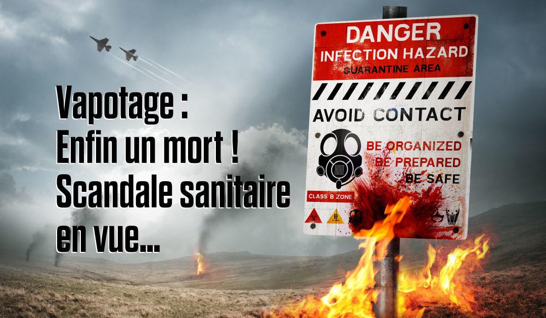 Poison dans la vape : enfin un mort ! Et un nouveau scandale sanitaire en vue ?