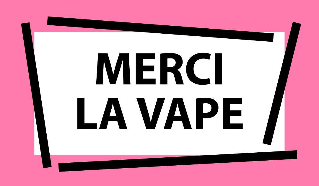 Merci la vape : message d'amour aux fumeuses et aux fumeurs