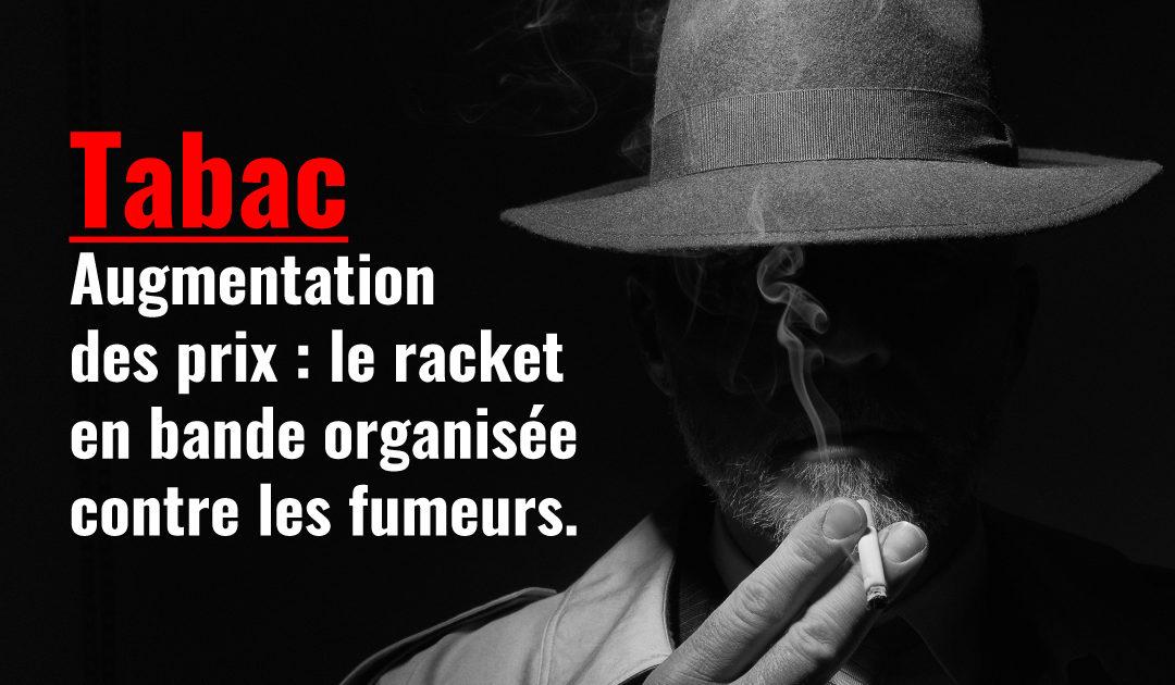 Augmentation des prix du tabac, racket des fumeurs