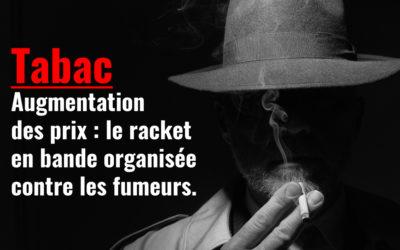 Augmentation des prix du tabac : un racket bien organisé sous couvert de santé publique