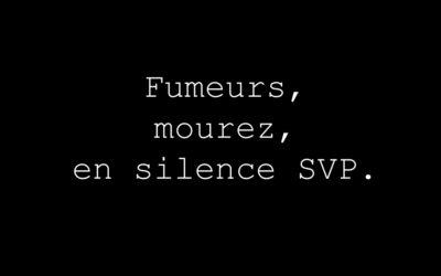 """""""Grâce"""" à l'épidémie de COVID, """"nos"""" 75000 fumeurs peuvent mourir tranquilles et en silence"""
